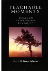 Teachable Moments: Essays on Experiential Education