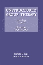 Unstructured Group Therapy: <em />Creating contact, choosing relationship</em>
