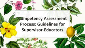 Competency Assessment- Guidelines for Supervisor-Educators